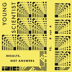 YOUNG SCIENTIST - Results, Not Anwsers LP