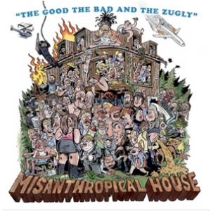 THE GOOD, THE BAD AND THE ZUGLY - Misanthropical House LP